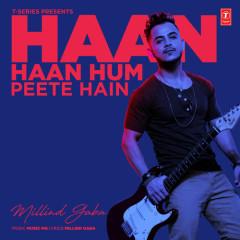 Haan Haan Hum Peete Hain (Single)
