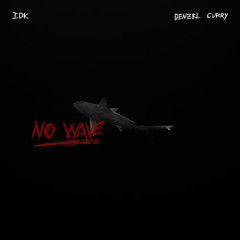 No Wave (Single) - I.D.K., Denzel Curry