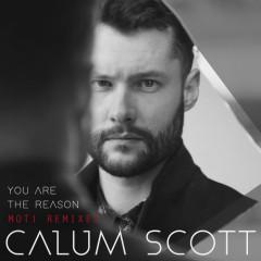 You Are The Reason (MOTi Remixes) - Calum Scott