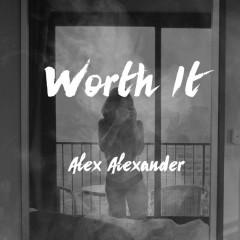 Worth It (Single) - Alex Alexander