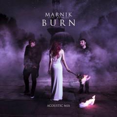 Burn (Acoustic Mix) - Marnik
