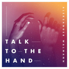 Talk To The Hand (Single)