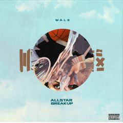 All Star Break Up (Single) - Wale