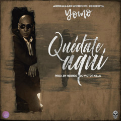 Quédate Aquí (Single) - Yomo