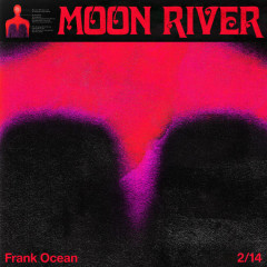 Moon River (Single) - Frank Ocean