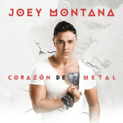 Corazón De Metal (Single) - Joey Montana