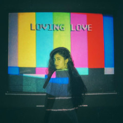 Loving Love (Single) - Naaz