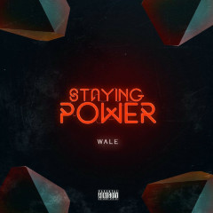 Staying Power (Single) - Wale
