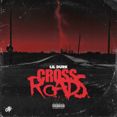 Crossroads (Single) - Lil Durk