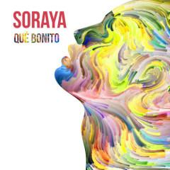 Qué Bonito (Single) - Soraya