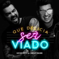 Que Delícia Ser Viado! (Single) - Gustavo Bezzi
