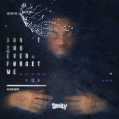 Don't You Ever Forget Me 2 - Skooly