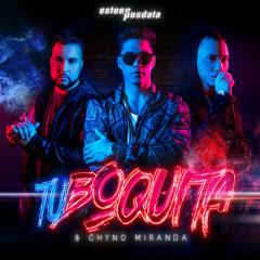 Tu Boquita (Single) - EstoeSPosdata, Chyno Miranda