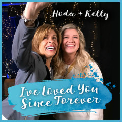 I've Loved You Since Forever (Single) - Kelly Clarkson, Hoda Kotb