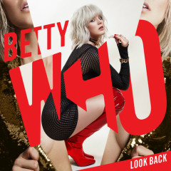 Look Back (Single) - Betty Who