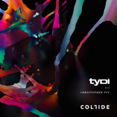 Collide - tyDi, Christopher Tin