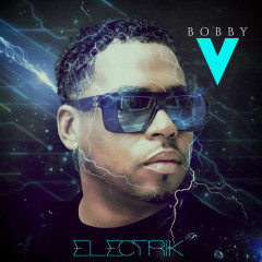 Electrik - Bobby V