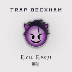 Evil Emoji (Mixtape) - Trap Beckham