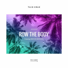 Row The Body (Single) - Taio Cruz, French Montana