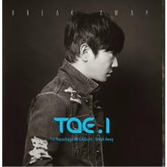 Break Away - Tae.1