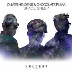 Space Sheep - Oliver Heldens,Chocolate Puma
