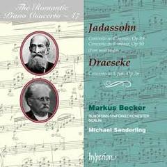The Romantic Piano Concerto, Vol. 47 – Draeseke & Jadassohn - Markus Becker,Rundfunk-Sinfonieorchester Berlin,Michael Sanderling
