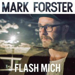Flash Mich - EP - Mark Forster