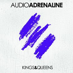 Kings & Queens - Audio Adrenaline