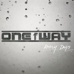 Rainy Days - One Way