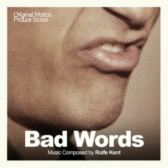 Bad Words OST (P.2) - Rolfe Kent