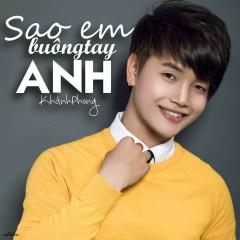 Sao Em Buông Tay Anh - Khánh Phong