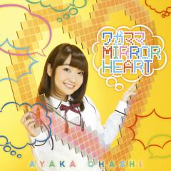 Wagamama MIRROR HEART - Ayaka Ohashi