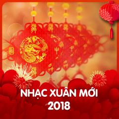 Nhạc Xuân Mới 2018 - Various Artists