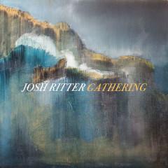 Gathering - Josh Ritter