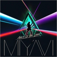 Ahead Of The Light - MIYAVI