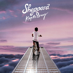 Keep Me Crazy (Single) - Sheppard