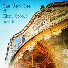 The Very Best of Silent Sprout [nor side] - Silent Sprout