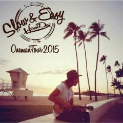 Dai Hirai Oneman Tour 2015 Slow & Easy