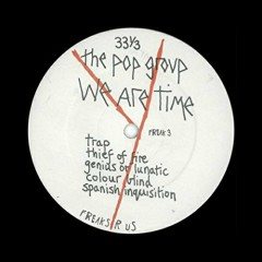 We Are Time - The Pop Group