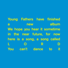 Lord (Single) - Young Fathers