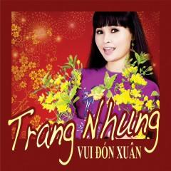 Vui Đón Xuân - Trang Nhung ((Nhạc trữ tình))