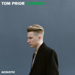 Sundays (Acoustic) (Single) - Tom Prior
