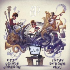 Weak (Stay Strong Mix) (Single) - AJR, Louisa Johnson