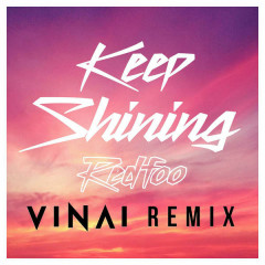 Keep Shining (VINAI Remix) - Redfoo