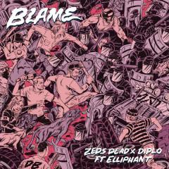 Blame (Single) - Zeds Dead,Diplo
