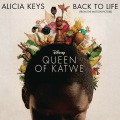 Back To Life (Queen Of Katwe OST) - Alicia Keys