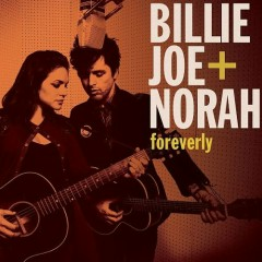 Foreverly - Billie Joe Armstrong,Norah Jones