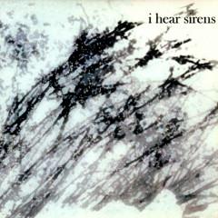 I Hear Sirens (CDr EP)