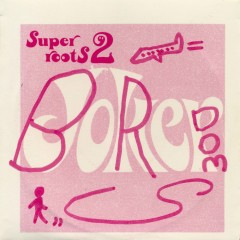 Super Roots 2 (Mini Promo) - Boredoms