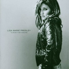To Whom It May Concern - Lisa Marie Presley